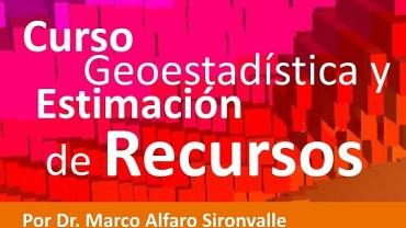 Argentina Mining y Rojas & Asociados anuncian el lanzamiento del Curso de Geoestadística y Estimación de Recursos, con el Dr. Marco Alfaro Sironvalle
