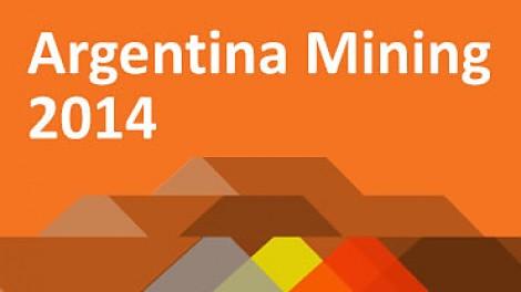 Argentina Mining anuncia el lanzamiento de la X Convención Internacional sobre Oportunidades de Negocios en Exploración, Geología y Minería: Argentina Mining 2014.