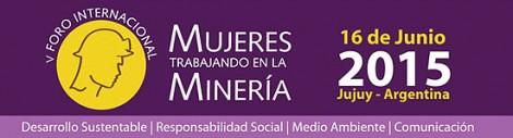V Foro de Mujeres Trabajando en Minería. Un espacio de inclusión para las mujeres, no sólo las mineras